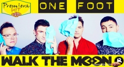 Premiera Hit Walk The Moon - One Foot