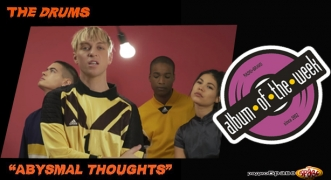 Album Of The Week The Drums - Abysmal Thoughts