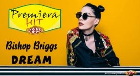 Premiera Hit Bishop Briggs - Dream