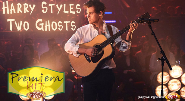 Premiera Hit Harry Styles - Two Ghosts