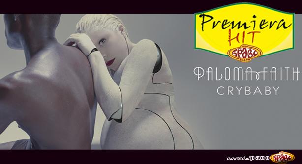 Paloma Faith – Crybaby (Премиера Хит)