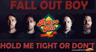 Bravo Hit Fall Out Boy - Hold Me Tight Or Don't