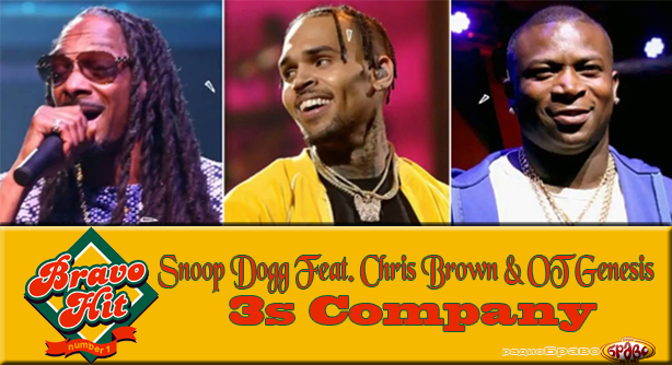 Snoop Dogg Feat. Chris Brown & OT Genesis – 3s Company (Браво Хит)