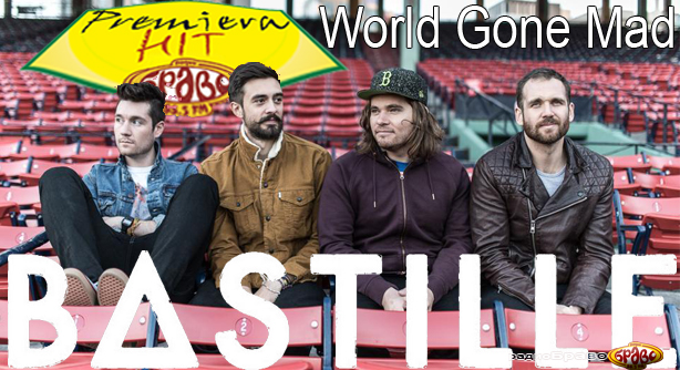 Premiera Hit Bastille - World Gone Mad