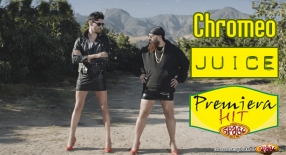 Premiera Hit Chromeo - Juice