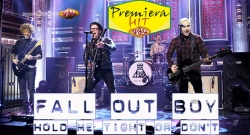 Premiera Hit Fall Out Boy - Hold Me Tight Or Don't