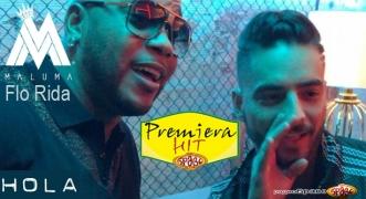 Premiera Hit Flo Rida Feat. Maluma - Hola