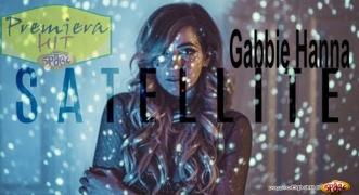 Premiera Hit Gabbie Hanna - Satellite