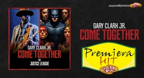 Premiera Hit Gary Clark Jr. & Junkie XL - Come Together