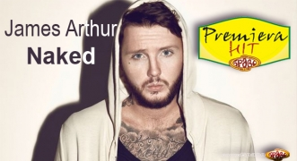 Premiera Hit James Arthur - Naked