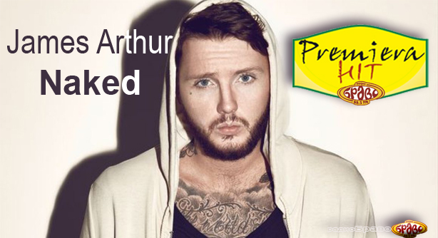 James Arthur – Naked (Премиера Хит)