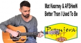 Premiera Hit Mat Kearney & AFSHeeN - Better Than I Used To Be