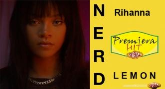 Premiera Hit N.E.R.D & Rihanna - Lemon