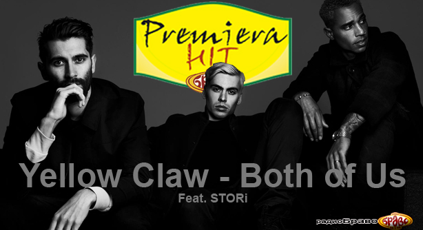 Yellow Claw Feat. STORi – Both of Us (Премиера Хит)