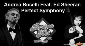 Bravo Hit Ed Sheeran Feat. Andrea Bocelli - Perfect Symphony
