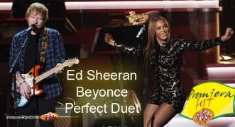 Premiera Hit Ed Sheeran Feat. Beyonce - Perfect Duet
