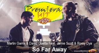 Premiera Hit Martin Garrix & David Guetta Feat. Jamie Scott & Romy Dya - So Far Away