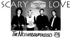 Premiera Hit The Neighbourhood - Scary Love