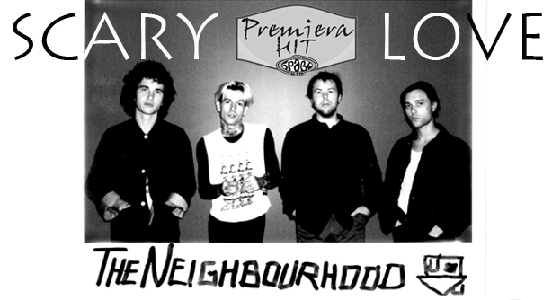 The Neighbourhood – Scary Love (Премиера Хит)