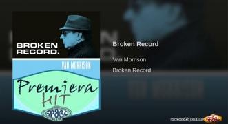 Premiera Hit Van Morrison - Broken Record