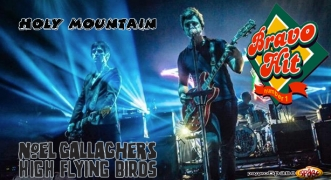 Bravo Hit Noel Gallagher's High Flying Birds - Holy Mountain