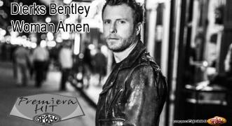 Premiera Dierks Bentley - Woman Amen