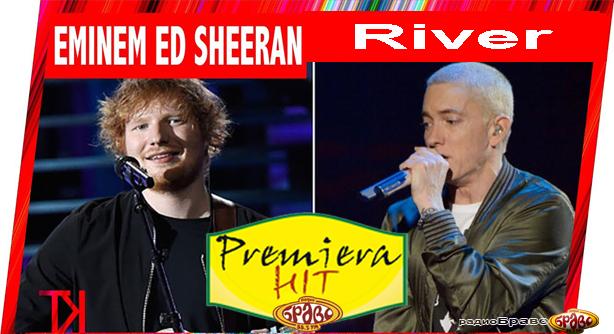 Eminem Feat. Ed Sheeran – River (Премиера Хит)