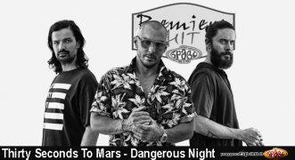Premiera Hit Thirty Seconds To Mars - Dangerous Night