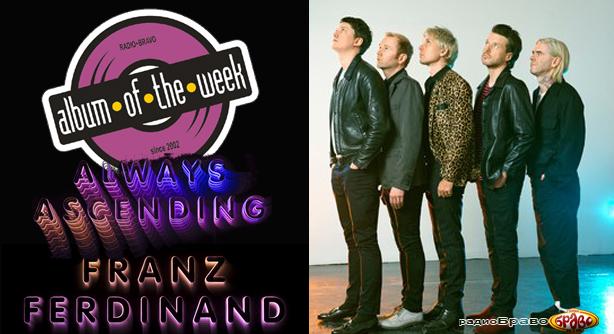 Franz Ferdinand  – Always Ascending (Албум на неделата)