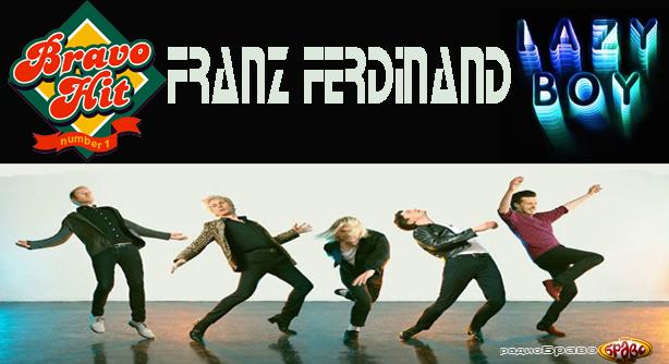Franz Ferdinand – Lazy Boy (Браво Хит)