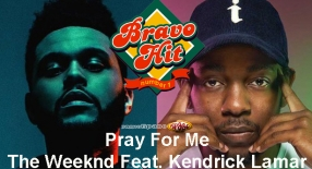 Bravo Hit The Weeknd Feat. Kendrick Lamar - Pray For Me