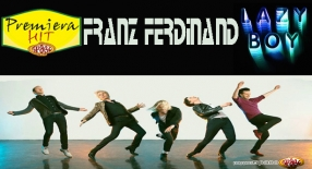 Premiera Hit Franz Ferdinand - Lazy Boy