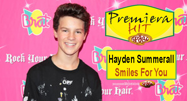 Premiera Hit Hayden Summerall - Smiles For You