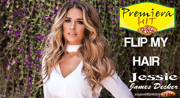 Premiera Hit Jessie James Decker - Flip My Hair