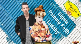 Premiera Hit Sigala Feat. Paloma Faith - Lullaby