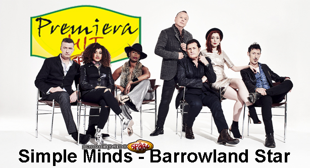 Premiera Hit Simple Minds - Barrowland Star