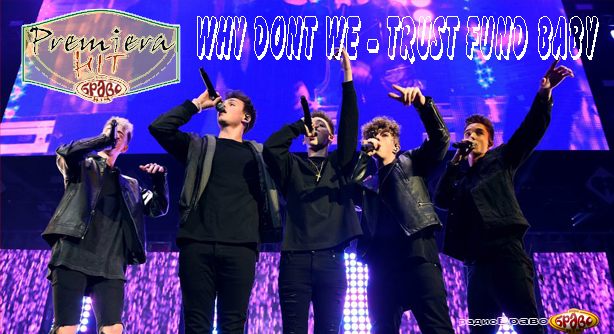 Why Don't We – Trust Fund Baby (Премиера Хит)