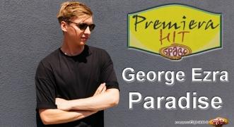 Premiera Hit George Ezra - Paradise
