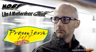 Premiera Hit Moby - Like A Motherless Child