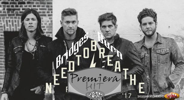 Premiera Hit Need To Breathe - Bridges Burn