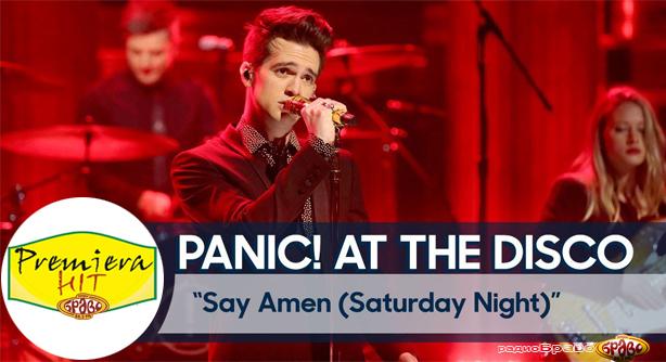 Premiera Hit Panic! at the Disco - Say Amen (Saturday Night)