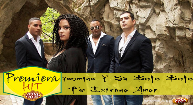 Yasmina y su Bele Bele – Te extraño amor (Премиера Хит)
