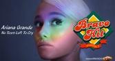 Bravo Hit Ariana Grande - No Tears Left To Cry