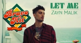 Bravo Hit - Zayn - Let Me