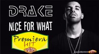 Premiera Hit Drake - Nice For What