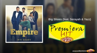 Premiera Hit Empire Feat. Serayah & Yazz – Big Shoes