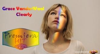 Premiera Hit Grace VanderWaal - Clearly
