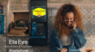 Premiera Hit Ella Eyre & Ranx & Banx & Yxng Bane - Answerphone