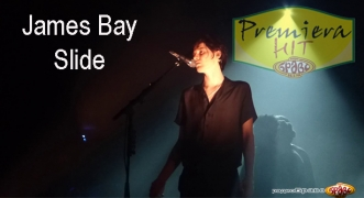 Premiera Hit James Bay - Slide