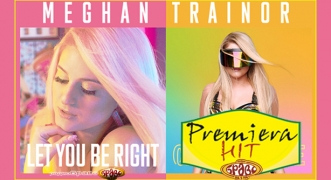 Premiera Hit Meghan Trainor - Let You Be Right